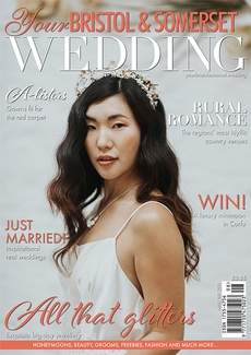 Issue 84 of Your Bristol and Somerset Wedding magazine