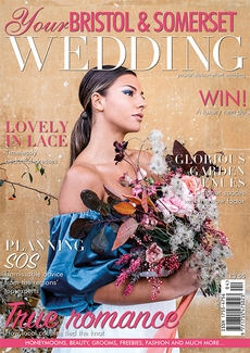 Issue 82 of Your Bristol and Somerset Wedding magazine